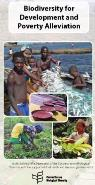 Biodiversity for Development and Poverty Alleviation