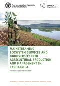 Mainstreaming Ecosystem Services and Biodiversity Into Agricultural Production and Management in East Africa