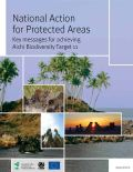 National Action for Protected Areas: Key messages for achieving Aichi Biodiversity Target 11