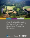 Case Studies Illustrating the Socio-Economic Benefits of Ecological Networks