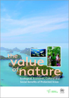 The Value of Nature - Ecological, Economic, Cultural and Social Benefits of Protected Areas