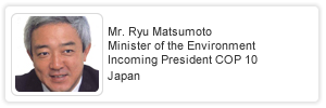 Message from the Japanese Minister of Environment and incoming COP 10 President